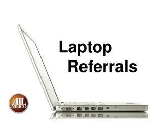 Laptop   Referrals