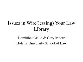 Issues in Wire(lessing) Your Law Library