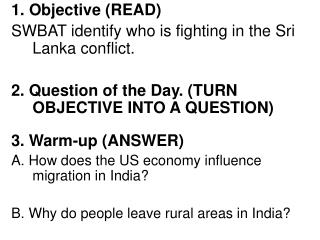 1. Objective (READ)  SWBAT identify who is fighting in the Sri Lanka conflict.