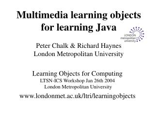 Learning Objects for Computing LTSN-ICS Workshop Jan 26th 2004  London Metropolitan University