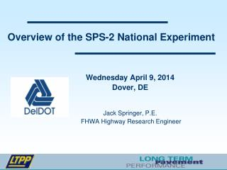 Overview of the SPS-2 National Experiment