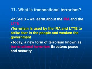 11.  What is transnational terrorism?