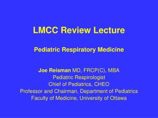 LMCC Review Lecture Pediatric Respiratory Medicine