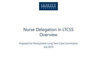 Nurse Delegation in LTCSS Overview