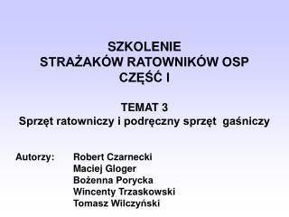 SZKOLENIE  STRAZAK W RATOWNIK W OSP  CZESC I   TEMAT 3 Sprzet ratowniczy i podreczny sprzet  gasniczy