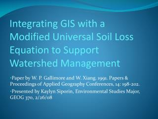 Integrating GIS with a Modified Universal Soil Loss Equation to Support Watershed Management