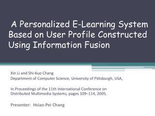 A Personalized E-Learning System Based on User Profile Constructed Using Information Fusion
