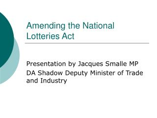 Amending the National Lotteries Act