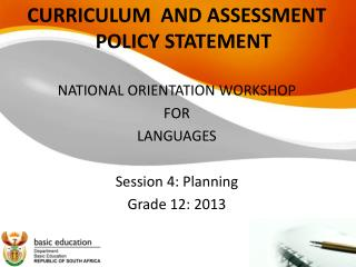 CURRICULUM  AND ASSESSMENT POLICY STATEMENT NATIONAL ORIENTATION WORKSHOP FOR LANGUAGES
