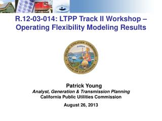 R.12-03-014: LTPP Track II Workshop – Operating Flexibility Modeling Results
