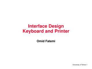 Interface Design Keyboard and Printer