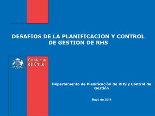 DESAFIOS DE LA PLANIFICACION Y CONTROL DE GESTION DE RHS
