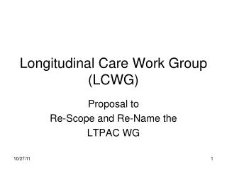 Longitudinal Care Work Group (LCWG)