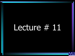 Lecture # 11