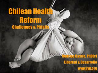 Chilean Health Reform Challenges & Pitfalls
