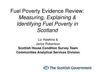 Fuel Poverty Evidence Review:  Measuring, Explaining & Identifying Fuel Poverty in Scotland