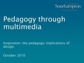 Pedagogy through multimedia