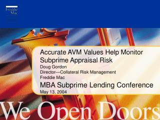 MBA Subprime Lending Conference May 13, 2004