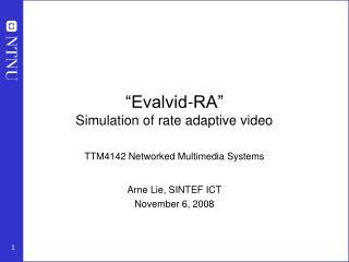"""Evalvid-RA"" Simulation of rate adaptive video"