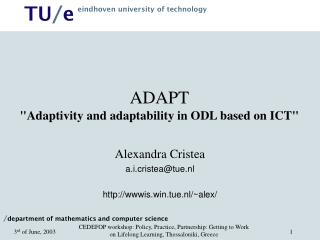 "ADAPT ""Adaptivity and adaptability in ODL based on ICT"""