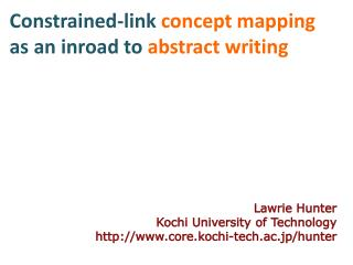 Constrained-link  concept mapping  as an inroad to  abstract writing Lawrie Hunter