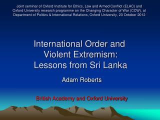 Adam Roberts British Academy and Oxford University