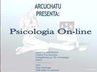 Laura Cucurella Blanco Cristina Turú González Competències en TIC a Psicologia Aula 6