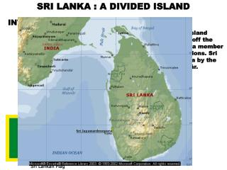 SRI LANKA : A DIVIDED ISLAND