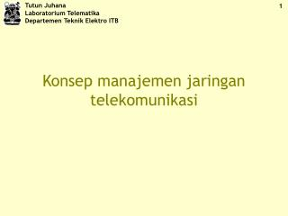 Konsep manajemen jaringan telekomunikasi