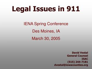David Vestal General Counsel ISAC (515) 244-7181 dvestal@iowacounties