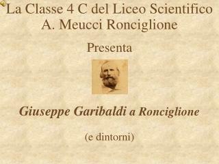 La Classe 4 C del Liceo Scientifico A. Meucci Ronciglione  Presenta