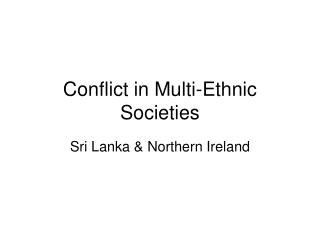 Conflict in Multi-Ethnic Societies