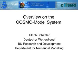 Overview on the  COSMO-Model System
