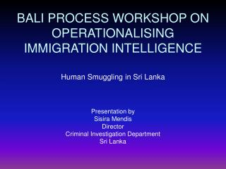 BALI PROCESS WORKSHOP ON OPERATIONALISING IMMIGRATION INTELLIGENCE