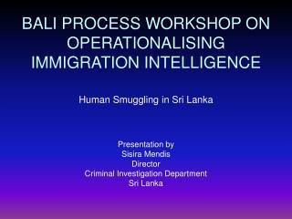 BALI PROCESS WORKSHOP ON OPERATIONALISING IMMIGRATION INTELLIGENCE