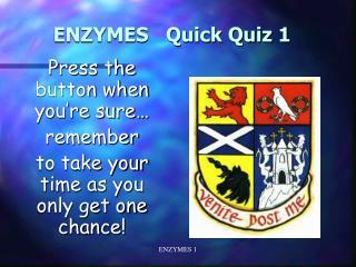 ENZYMES   Quick Quiz 1