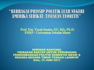 Prof. Drs. Totok Sarsito, SU, MA, Ph.D. FISIP - Universitas Sebelas Maret