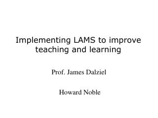 Implementing LAMS to improve teaching and learning