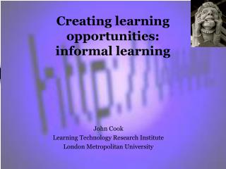 Creating learning opportunities:  informal learning
