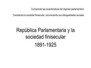 República Parlamentaria y la sociedad finisecular 1891-1925