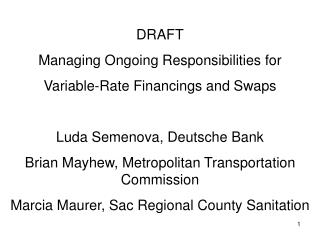 DRAFT Managing Ongoing Responsibilities for Variable-Rate Financings and Swaps