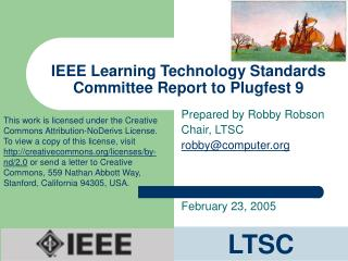 IEEE Learning Technology Standards Committee Report to Plugfest 9
