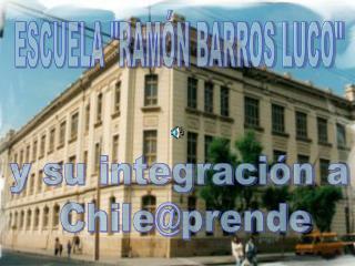 """ESCUELA """"RAMÓN BARROS LUCO"""""""
