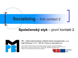 Socializing  – first contact 2