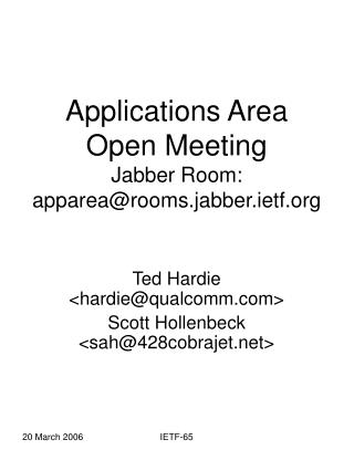 Applications Area Open Meeting Jabber Room: apparea@rooms.jabber.ietf