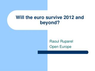 Will the euro survive 2012 and beyond?