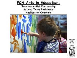 PCA Arts in Education: Teacher Artist Partnership   & Long Term Residency    Application Overview