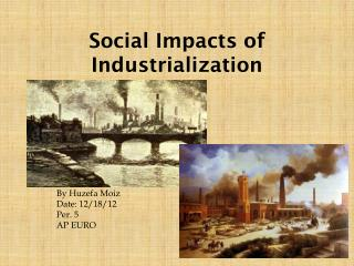 Social Impacts of Industrialization