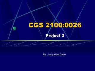 CGS 2100:0026 Project 2