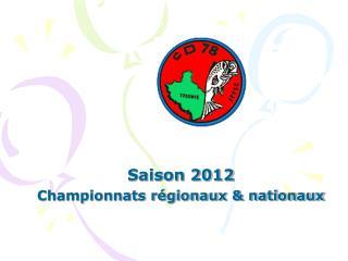 Saison 2012 Championnats régionaux & nationaux